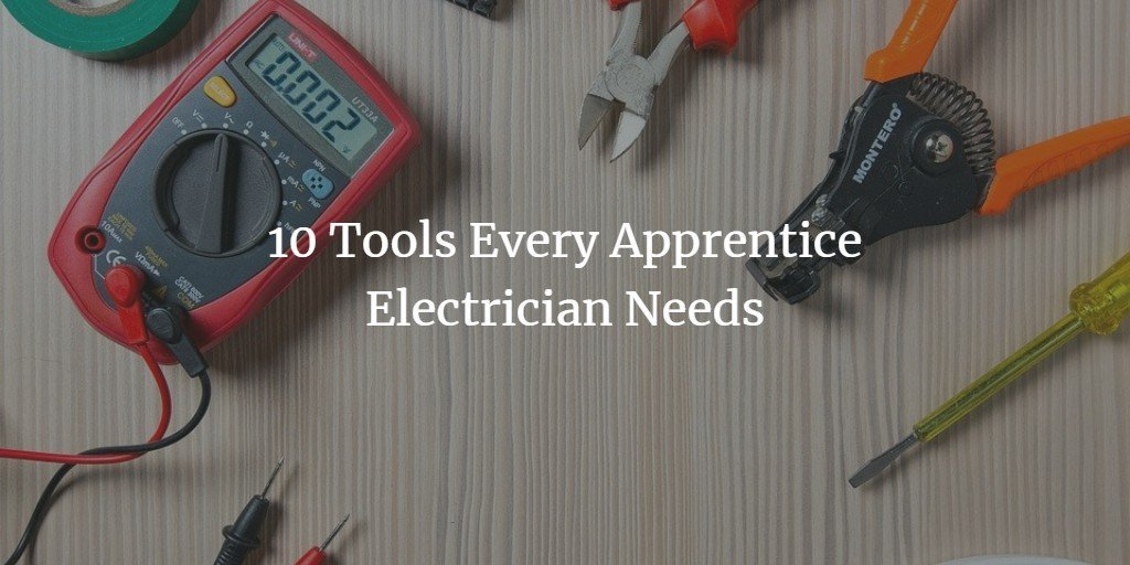 10 tools every apprentice electrician needs in their tool belt 2