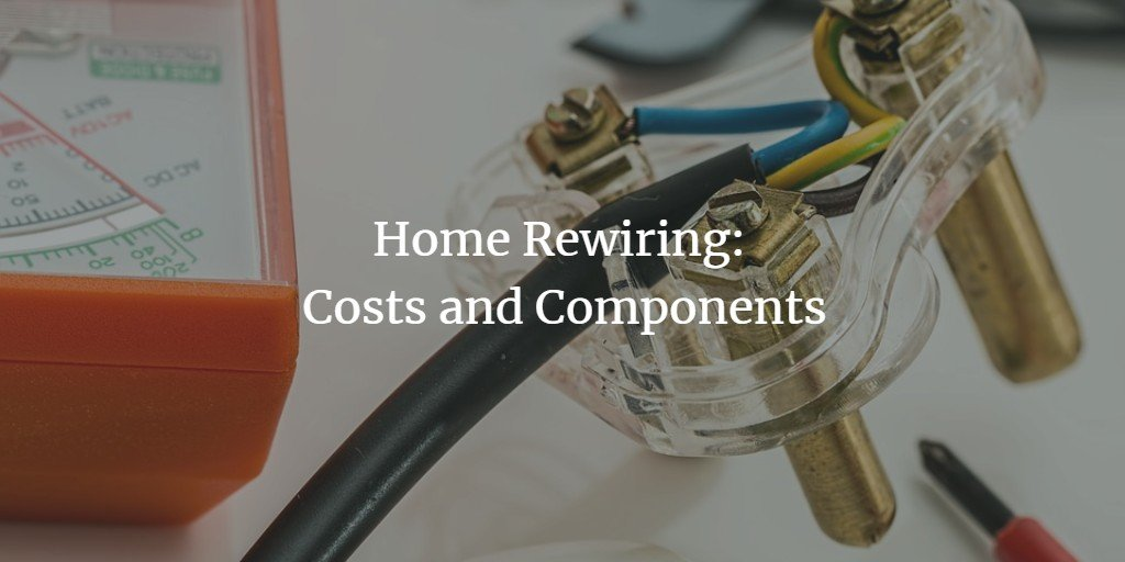 Home Rewiring: Costs and Components